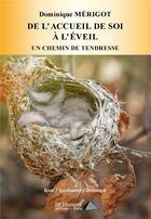 Couverture du livre « De l'accueil à l'éveil ; un chemin de tendresse » de Dominique Merigot aux éditions Saint Honore Editions