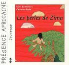 Couverture du livre « Les perles de Zima » de Mimi Barthelemy et Catherine Bayle aux éditions Presence Africaine