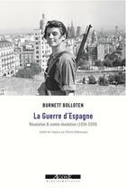 Couverture du livre « La guerre d'Espagne ; révolution et contre-révolution (1934-1939) » de Burnett Bolloten aux éditions Agone
