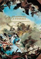 Couverture du livre « Splendore à Venezia ; art et musique de la Renaissance au baroque dans la Sérénissime » de Collectif aux éditions Hazan