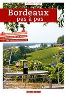 Couverture du livre « Bordeaux pas à pas ; un guide découverte du Vignoble (édition 2020) » de Nicole Croft aux éditions Sud Ouest Editions