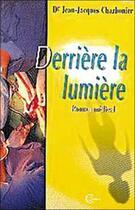 Couverture du livre « Derriere la lumiere » de Charbonier J-J. aux éditions Clc