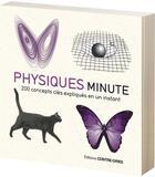 Couverture du livre « Physique minute ; 200 concepts clés expliqués en un instant » de Giles Sparrow aux éditions Contre-dires