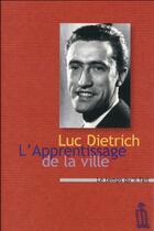 Couverture du livre « L'apprentissage de la ville » de Luc Dietrich aux éditions Le Temps Qu'il Fait