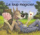 Couverture du livre « Le Loup Magicien » de Michael Derullieux et Laurence Bourguignon aux éditions Mijade