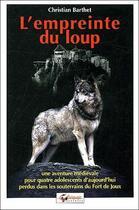 Couverture du livre « L'empreinte du loup » de Christian Barthet aux éditions Areopage