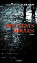 Couverture du livre « Fragments rouges » de Alberro Bruno aux éditions Elan Sud
