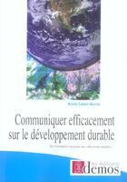Couverture du livre « Communiquer efficacement sur le développement durable » de Bruno Cohen-Bacrie aux éditions Demos