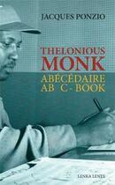 Couverture du livre « Thelonious Monk ; abécédaire » de Jacques Ponzio aux éditions Lenka Lente