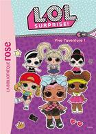Couverture du livre « L.O.L. surprise ! T.13 ; vive l'aventure ! » de Collectif aux éditions Hachette Jeunesse