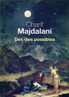 Couverture du livre « Des vies possibles » de Charif Majdalani aux éditions Seuil