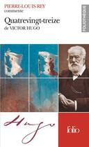 Couverture du livre « Quatrevingt-treize de victor hugo (essai et dossier) » de Pierre-Louis Rey aux éditions Gallimard