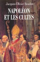 Couverture du livre « Napoléon et les cultes » de Jacques-Olivier Boudon aux éditions Fayard