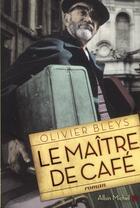 Couverture du livre « Le maître de café » de Olivier Bleys aux éditions Albin Michel