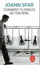 Couverture du livre « Comment tu parles de ton père » de Joann Sfar aux éditions Lgf