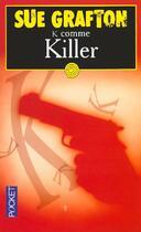 Couverture du livre « K comme killer » de Sue Grafton aux éditions Pocket