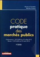 Couverture du livre « Code pratique des marchés publics (9e édition) » de Michel Guibal et Nicolas Charrel aux éditions Le Moniteur
