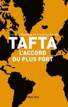Couverture du livre « L'accord du plus fort ; les dessous de tafta » de Thomas Porcher et Frederic Farah aux éditions Max Milo