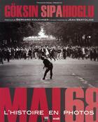 Couverture du livre « Mai 1968, sous les pavés... les photos » de Goksin Sipahioglu aux éditions Scali
