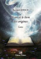 Couverture du livre « Yvan Et Le Livre Des Origines » de Bernard Hirsch aux éditions Velours