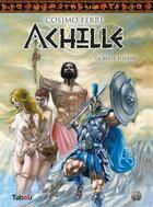 Couverture du livre « Achille t.1 ; la belle Hélène » de Cosimo Ferri aux éditions Tabou
