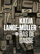 Couverture du livre « Bas de casse » de Katja Lange-Muller aux éditions Inculte