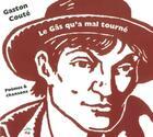 Couverture du livre « Le gars qu'a mal tourné ; poèmes et chansons » de Gaston Coute aux éditions Temps Des Cerises