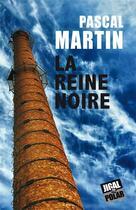 Couverture du livre « La reine noire » de Pascal Martin aux éditions Jigal