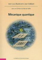 Couverture du livre « Mecanique quantique - (accompagne d'un cd-rom realise par manuel joffre) » de Editions De L'Ecole aux éditions Ecole Polytechnique
