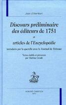Couverture du livre « Discours préliminaires des éditeurs de 1751 et articles de l'Encyclopédie introduits par la querelle avec le Journal de Trévoux » de Alembert D aux éditions Honore Champion