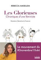 Couverture du livre « Les glorieuses ; chroniques d'une féministe » de Rebecca Amsellem et Clementine Du Pontavice aux éditions Hoebeke