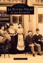 Couverture du livre « Le Puy-en-Velay et ses environs » de Bernard Feminier aux éditions Editions Sutton