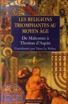 Couverture du livre « Les religions triomphantes au Moyen Age » de Yann Le Bohec aux éditions Editions Du Temps