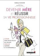 Couverture du livre « Devenir mère et réussir sa vie professionnelle » de Isabelle Fontaine aux éditions Leduc.s