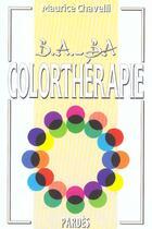 Couverture du livre « Colorthérapie » de Maurice Chavelli aux éditions Pardes