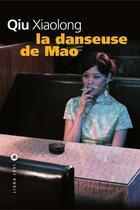 Couverture du livre « La danseuse de Mao » de Xiaolong Qiu aux éditions Liana Levi