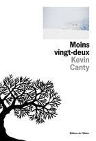 Couverture du livre « Moins Vingt-Deux » de Kevin Canty aux éditions Editions De L'olivier