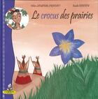 Couverture du livre « Le crocus des prairies » de Emilie Dedieu et Celine Lamour-Crochet aux éditions Editions Du Coprin