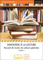 Couverture du livre « Invitation à la lecture t.1 ; recueil de textes de culture général » de Vincent Plauchu aux éditions Campus Ouvert