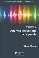 Couverture du livre « Analyse acoustique de la parole » de Philippe Martin aux éditions Iste