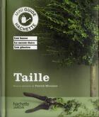 Couverture du livre « Taille » de Patrick Mioulane aux éditions Hachette Pratique