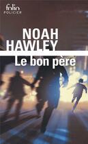 Couverture du livre « Le bon père » de Noah Hawley aux éditions Gallimard