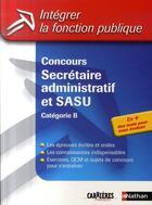 Couverture du livre « Concours secrétaire administratif ; catégorie B ; intégrer la fonction publique » de Tuccinardi/Gabillet aux éditions Nathan