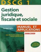 Couverture du livre « DSCG 1 ; gestion juridique, fiscale et sociale (2e édition) » de Jean-Michel Do Carmo Silva et Laurent Grosclaude aux éditions Dunod