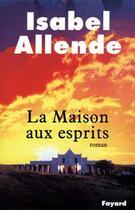 Couverture du livre « La maison aux esprits » de Isabel Allende aux éditions Fayard