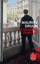 Couverture du livre « Les grandes familles » de Maurice Druon aux éditions Lgf