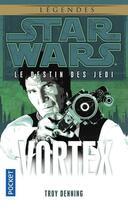 Couverture du livre « Star Wars - le destin des Jedi T.6 ; vortex » de Troy Denning aux éditions Pocket