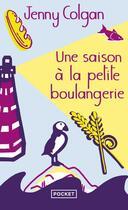 Couverture du livre « Une saison à la petite boulangerie » de Jenny Colgan aux éditions Pocket