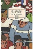 Couverture du livre « Tour de France, tour de souffrance » de Albert Londres aux éditions Motifs