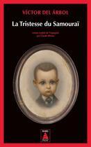 Couverture du livre « La tristesse du Samouraï » de Victor Del Arbol aux éditions Actes Sud